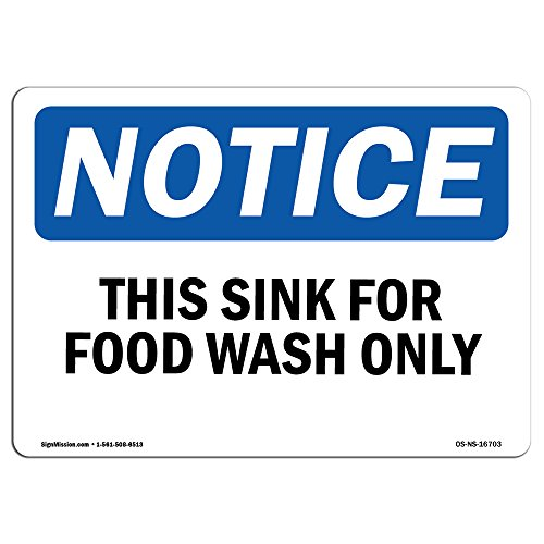 OSHA Notice Sign - Notice This Sink for Food Wash Only | Choose from: Aluminum, Rigid Plastic or Vinyl Label Decal | Protect Your Business, Construction Site, Warehouse & Shop Area |  Made in The USA by SignMission