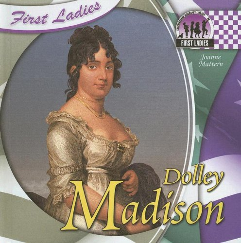 Dolley Madison (First Ladies) by Brand: Checkerboard Library