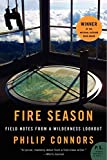 Fire Season: Field Notes from a Wilderness Lookout