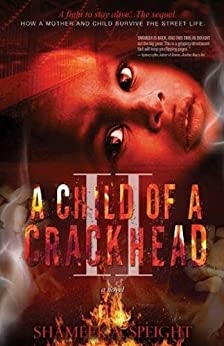 A CHILD OF A CRACKHEAD II by [Speight, Shameek]