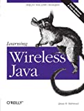 Learning Wireless Java, Qusay Mahmoud, 0596002432