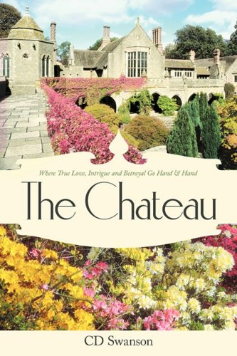 """Download The Chateau: """"Where True Love, Intrigue and Betrayal Go Hand & Hand"""" pdf"""