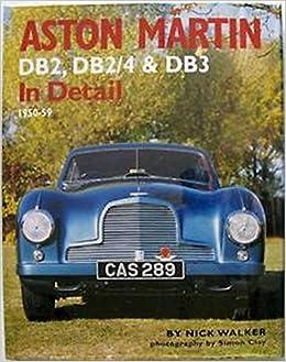Aston Martin Db2 Db2 4 Db3 In Detail 1950 59 Amazon De Walker Nick Fremdsprachige Bücher