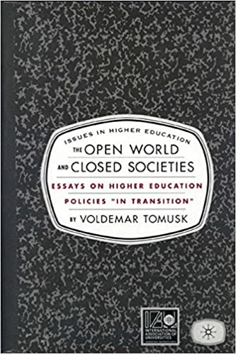 the open world and closed societies essays on higher education  the open world and closed societies essays on higher education policies in transition issues in higher education 1st edition