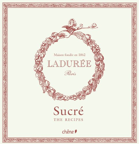 Laduree: The Sweet Recipes by Philippe Andrieu