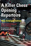 A Killer Chess Opening Repertoire - New Enlarged Edition-Aaron Summerscale Sverre Johnsen