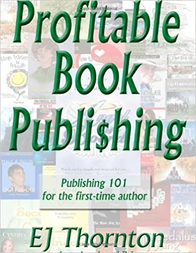 Book Profitable Book Publishing - Publishing 101 for the first-time author by EJ Thornton (August 1, 2003)