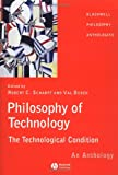 Philosophy of Technology: The Technological Condition - An Anthology