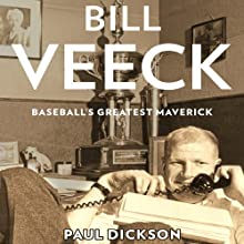 Bill Veeck: Baseball's Greatest Maverick Audiobook by Paul Dickson Narrated by Dan John Miller