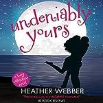 Undeniably Yours: A Lucy Valentine Novel | Heather Webber