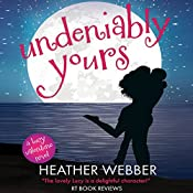 Undeniably Yours: A Lucy Valentine Novel | Heather Webber