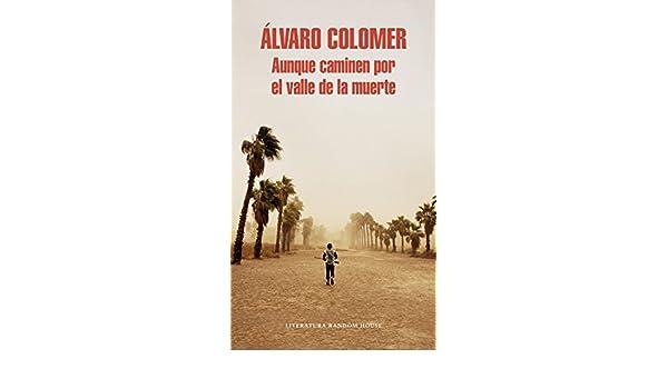 Amazon.com: Aunque caminen por el valle de la muerte (Spanish Edition) eBook: Álvaro Colomer: Kindle Store