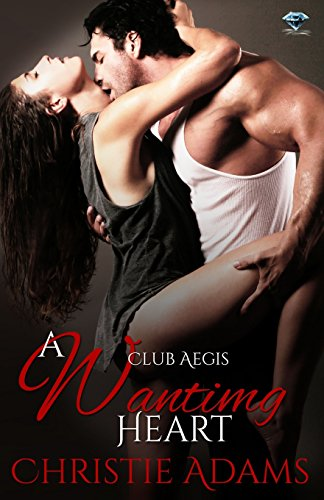 A Wanting Heart (Club Aegis) by Adams Christie
