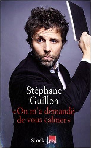 On m'a demandé de vous calmer – Guillon Stéphane