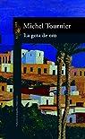 LA GOTA DE ORO par Michel Tournier