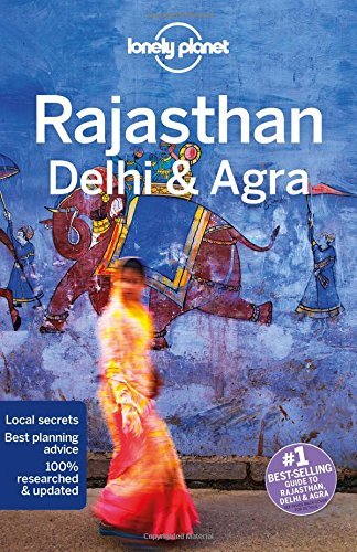Lonely Planet Rajasthan, Delhi & Agra (Travel Guide)