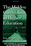 The Hidden Curriculum in Higher Education, Eric Margolis, 0415927595
