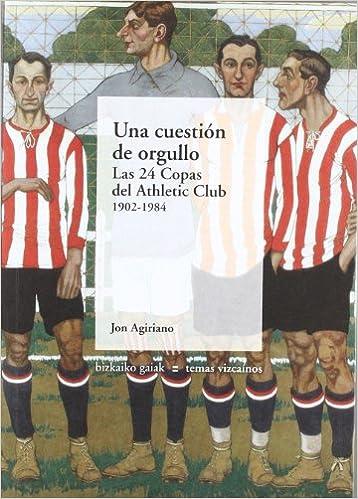 Una Cuestión De Orgullo  - Las 24 Copas Del Athletic Club.