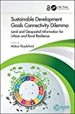 Sustainable Development Goals Connectivity Dilemma (Open Access): Land and Geospatial Information for Urban and Rural Resilience