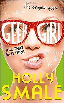 Book All That Glitters (Geek Girl, Book 4)