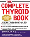 The Complete Thyroid Book: Everything You Need to Know to Overcome Any Kind of Thyroid Problem
