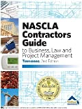 Nascla Contractors Guide to Business, Law and Project Management, Tennessee 2nd Edition (CONTRACTORS GUIDE TO BUSINESS, LAW AND PROJECT MANAGEMENT, TENNESSEE 2ND EDITION)