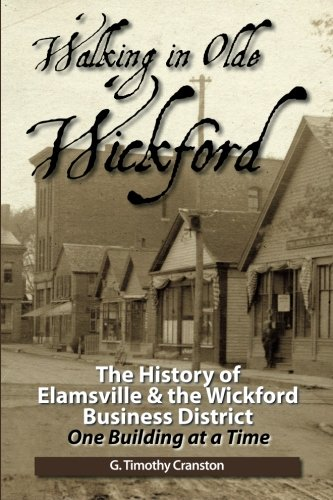 Download Walking in Olde Wickford: The History of Elamsville & the Wickford Business District One Building at a Time PDF