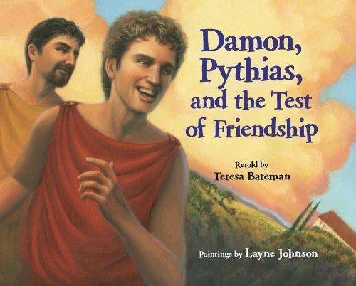 Damon, Pythias, and the Test of Friendship (Damon Pythias And The Test Of Friendship)