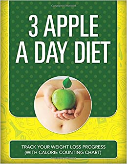 Book 3 Apples A Day Diet: Track Your Weight Loss Progress (with Calorie Counting Chart)