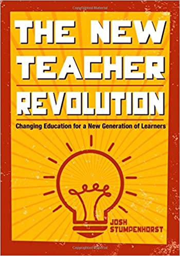 The New Teacher Revolution: Changing Education for a New ...