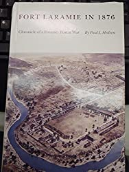 Fort Laramie in 1876: Chronicle of a Frontier Post at War