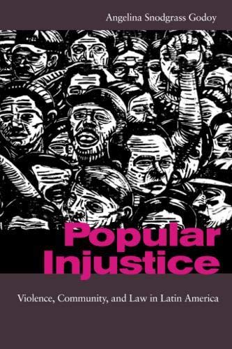 Popular Injustice: Violence, Community, and Law in Latin America