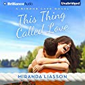 This Thing Called Love: A Mirror Lake Novel Hörbuch von Miranda Liasson Gesprochen von: Amy McFadden