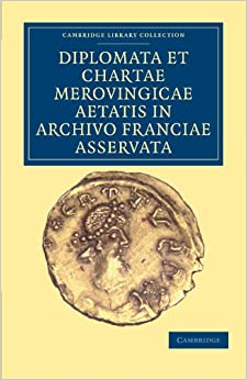 Diplomata et Chartae Merovingicae Aetatis in Archivo Franciae