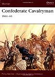 Confederate Cavalryman 1861-65, Philip R. N. Katcher, 1841763810