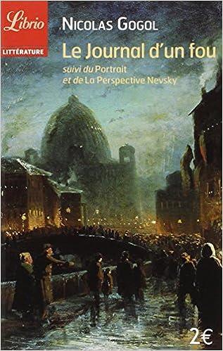 Lire en ligne Le journal d'un fou suivi de Le portrait et de La perspective Nevsky pdf ebook
