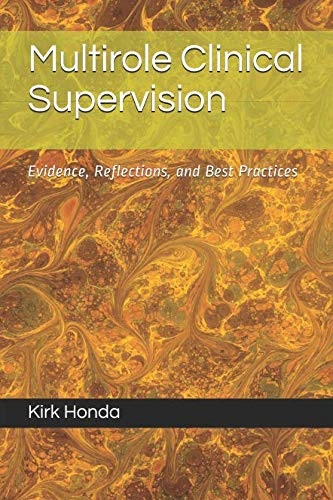 Multirole Clinical Supervision: Evidence, Reflections, and Best Practices