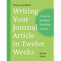 Belcher, W: Writing Your Journal Article in Twelve Weeks, Se: A Guide to Academic Publishing Success