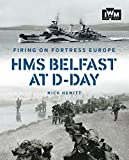 Firing on Fortress Europe: HMS Belfast at D-Day by Nick Hewitt (2016-07-15)