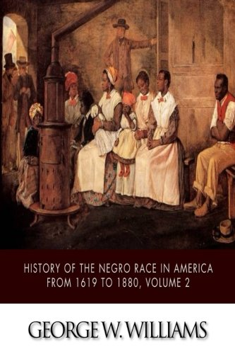 History of the Negro Race in America from 1619 to 1880, Volume 2 pdf