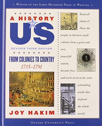 A History of US: From Colonies to Country: 1735-1791 A History of US Book Three
