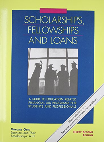 Scholarships Fellowships & Loans: A Guide to Education-Related Financial Aid Programs for Students and Professionals