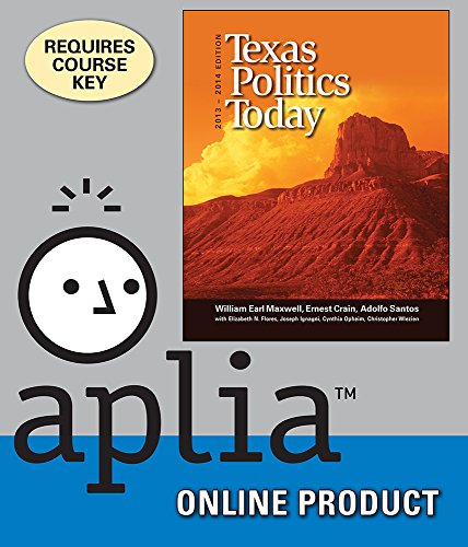 aplia-for-maxwell-crain-santos-texas-politics-today-2013-2014-edition-16th-edition
