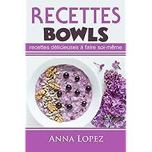 Recettes Bowl: Recettes délicieuses à faire soi-même (Recettes Bowl, Recettes, Recettes Ceto,Cetogenica (French Edition)