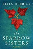 The Sparrow Sisters: A Novel