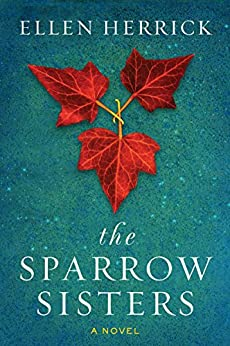The Sparrow Sisters: A Novel by [Herrick, Ellen]