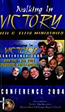 img - for Walking In Victory: Conference 2004 Presented by Neil C. Ellis Ministries, Mount Tabor Full Gospel Baptist Church book / textbook / text book