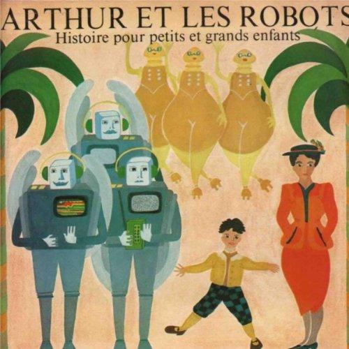 Guigou Chenevier Arthur Et Les Robots