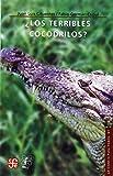 img - for  Los terribles cocodrilos? (La Ciencia Para Todos) (Spanish Edition) book / textbook / text book