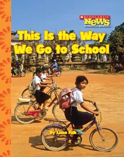 This Is the Way We Go to School (Scholastic News Nonfiction Readers: Kids Like Me)